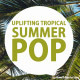 Uplifting Tropical Summer Pop