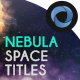 The Nebula Space Titles   l   The Galaxy Titles - VideoHive Item for Sale