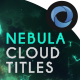 The Nebula Cloud Titles - VideoHive Item for Sale