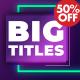 Big Titles I MOGRT - VideoHive Item for Sale