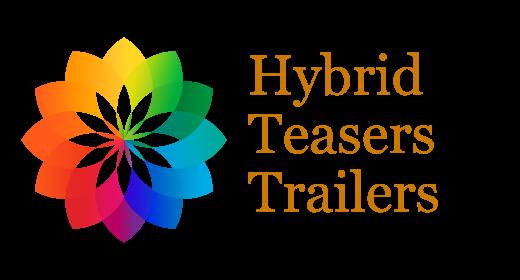 Hybrid Teasers Trailers