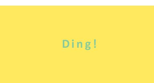 Ding!