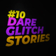 10 Dare Glitch Stories - VideoHive Item for Sale