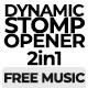 Dynamic Stomp Opener-2in1-Free Music - VideoHive Item for Sale