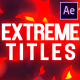 Extreme Titles | After Effects - VideoHive Item for Sale
