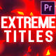 Extreme Titles | Premiere Pro MOGRT - VideoHive Item for Sale