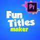 Fun Titles Maker For Premiere Pro MOGRT - VideoHive Item for Sale