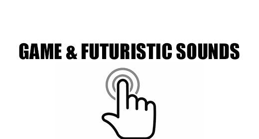 Game & Futuristic Sounds