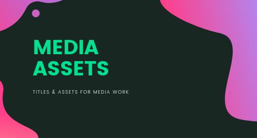 Media - Editing Assets