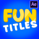 Fun Titles | After Effects - VideoHive Item for Sale