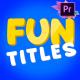 Fun Titles | Premiere Pro MOGRT - VideoHive Item for Sale