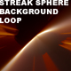 Streak Sphere Background (Loop) - VideoHive Item for Sale