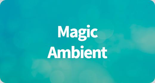 Magic Ambient