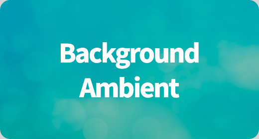 Background Ambient