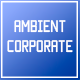 Inspirational and Ambient Corporate