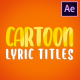 Cartoon Lyric Titles | After Effects - VideoHive Item for Sale