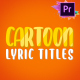 Cartoon Lyric Titles | Premiere Pro MOGRT - VideoHive Item for Sale