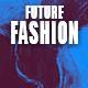 Future Chill Beauty Fashion