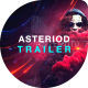 Asteroid Cinematic Trailer - VideoHive Item for Sale