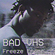 Bad VHS Freeze Frame - VideoHive Item for Sale