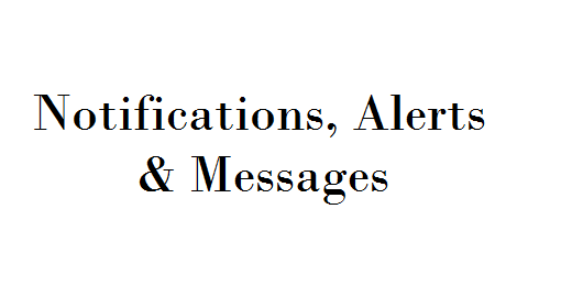 Notifications, Alerts & Messages