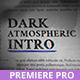 Taku / Dark Atmospheric Intro for Premiere - VideoHive Item for Sale