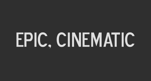 Epic, Cinematic