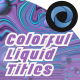 Colorful Liquid Titles  l  Colors Mix Titles - VideoHive Item for Sale
