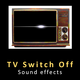 TV Switch Off Sounds