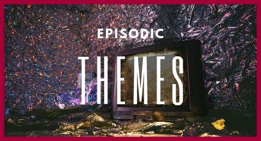Episodic Themes