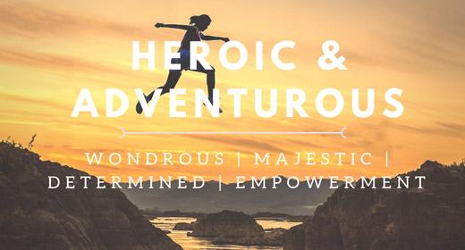 Heroic & Adventurous