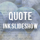 Quote Ink Slideshow - VideoHive Item for Sale