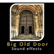 Big Old Door Sounds