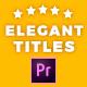 Elegant Titles Premiere Pro - VideoHive Item for Sale