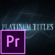 Platinum Luxury Titles - Premiere Pro - VideoHive Item for Sale