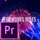 Fireworks Titles - Premiere Pro - VideoHive Item for Sale