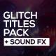 Glitch Titles + Sound FX - VideoHive Item for Sale