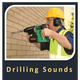 Drilling Sounds