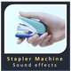 Stapler Machine Sounds