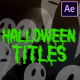 Halloween Titles | After Effects - VideoHive Item for Sale