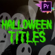 Halloween Titles | Premiere Pro MoGRT - VideoHive Item for Sale