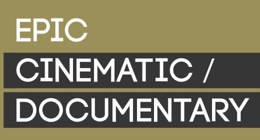 EPIC CINEMATIC DOCUMENTARY