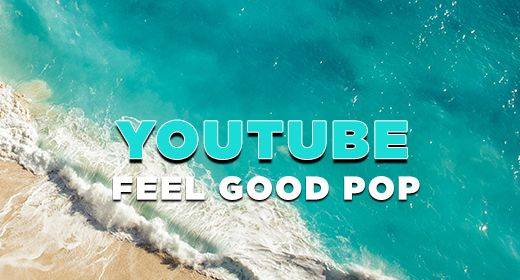 YouTube - Feel Good Pop