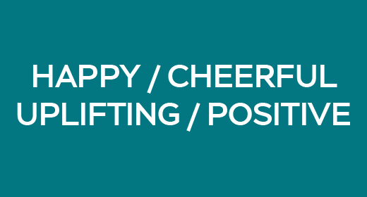 Happy Cheerful Uplifting Positive