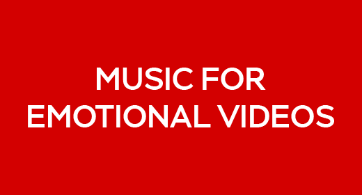 Music For Emotional Videos