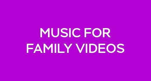 Music For Family Videos