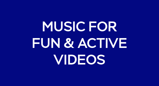 Music For Fun & Active Videos