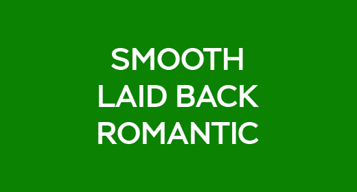 Smooth Laid Back Romantic