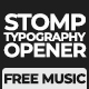 Stomp Typography Opener-Free Music - VideoHive Item for Sale