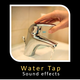 Water Tap Opening and Closing Sounds